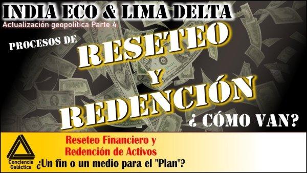 Reseteo Financiero y Proceso de Redención ¿Cómo van? ¿Antes de fin de año? India Eco/Lima Delta 4/4