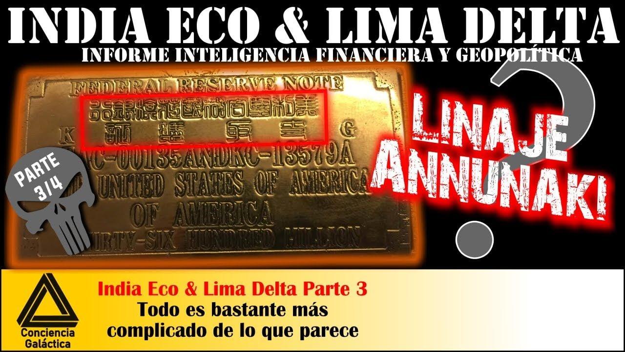 INDIA ECO III: Actualidad Redención y Contexto Holístico del proceso histórico (Linajes Annunakis)