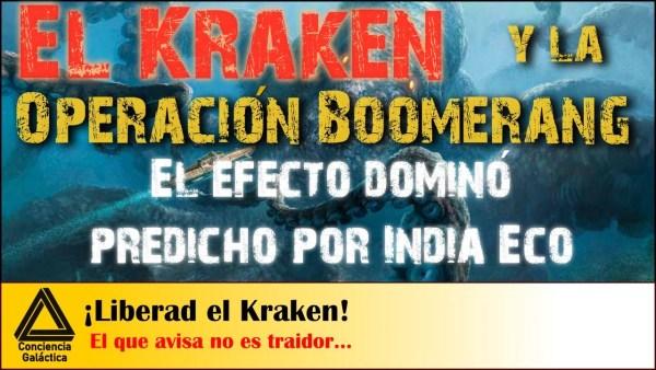"""¡¡Soltad el Kraken!!: los tentáculos de la """"Operación Boomerang"""" y el """"Efecto Dominó"""" de India Eco"""