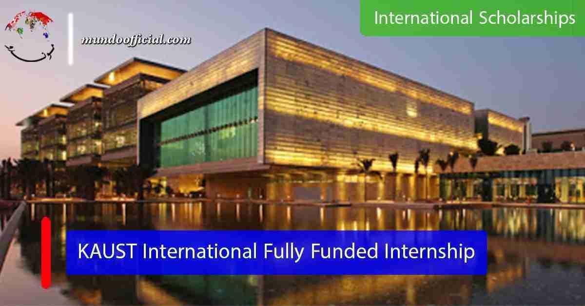 KAUST International Fully Funded Internship in Saudi Arabia