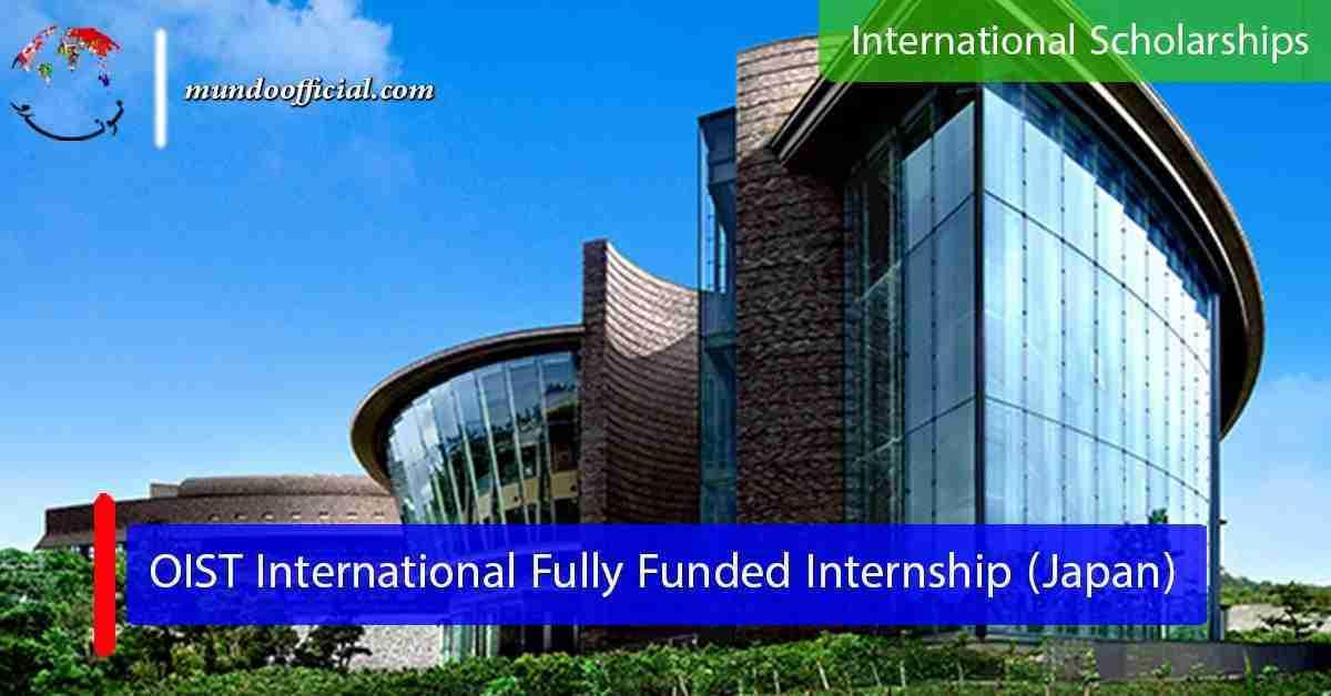 OIST International Fully Funded Internship in Japan
