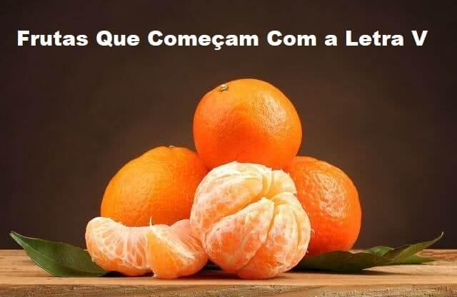 as frutas que começam com a letra V