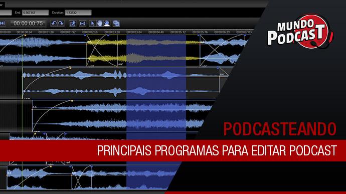 Principais programas para ediçío de podcast