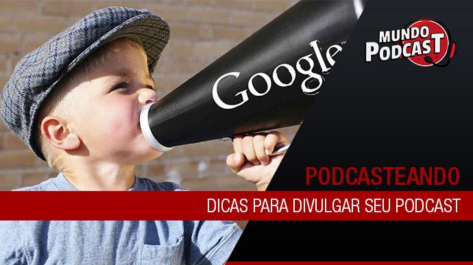 Dicas para divulgar seu podcast