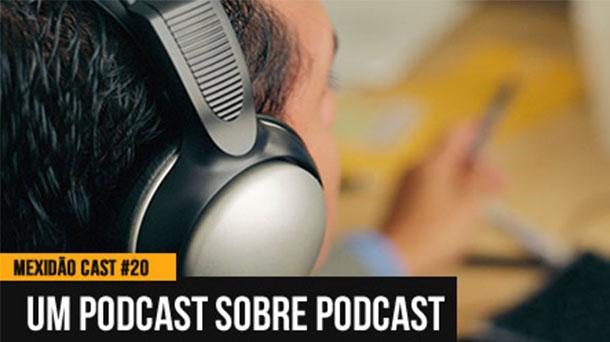 Mexidão Cast – Um podcast sobre podcast