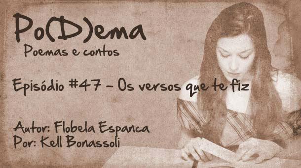 Po(D)ema #47 – Os versos que te fiz