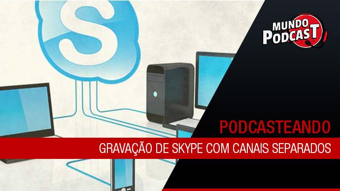 Gravação de Skype com canais separados