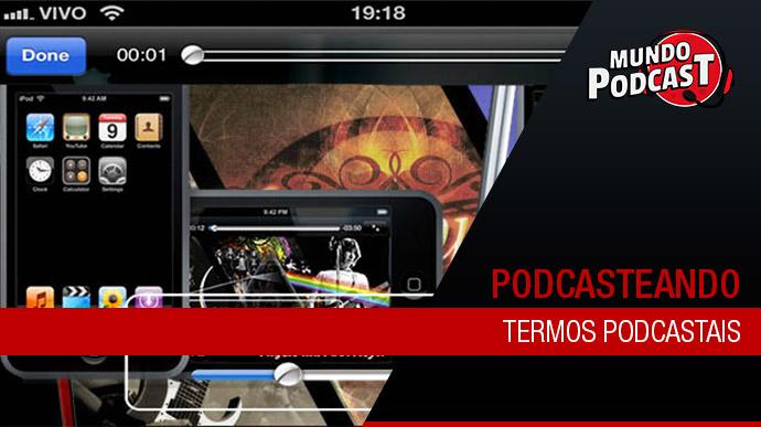 Termos podcastais – Fique por dentro!