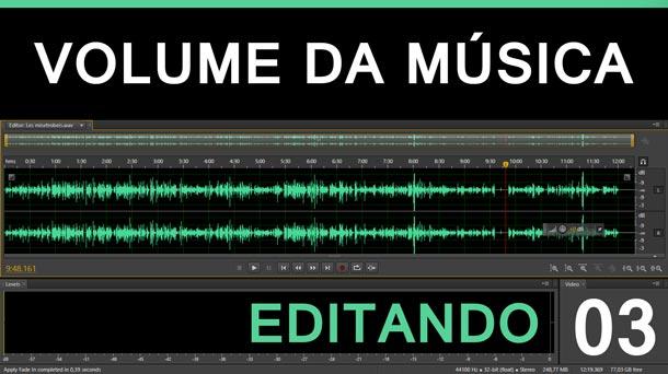 Editando #3 – Volume da Música   Adobe Audition