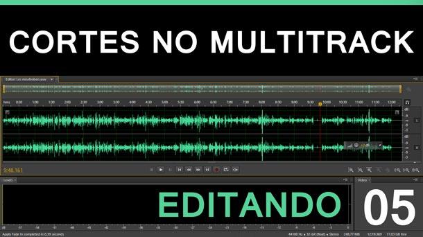Editando #5 – Cortes de Áudio no Multitrack   Adobe Audition