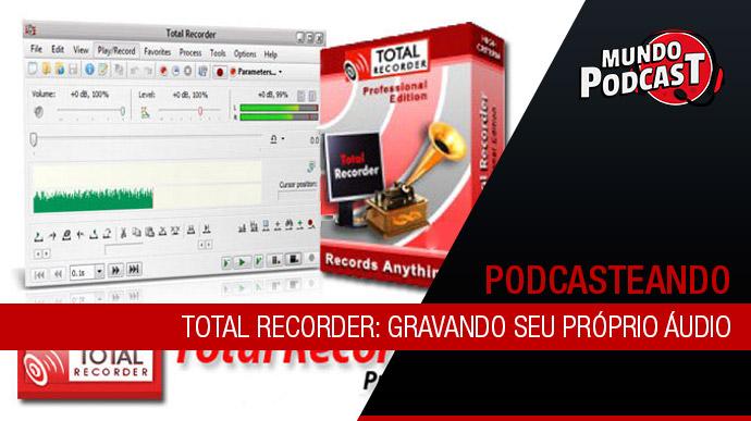 Total Recorder: Gravando seu próprio áudio
