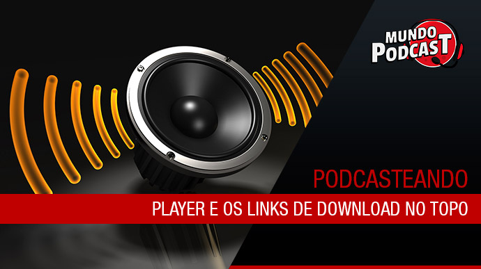 Player e links de Download no topo