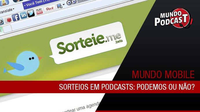 Sorteios em Podcasts: Podemos ou nío?