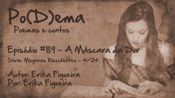 Po(D)ema #89 – A Máscara da Dor