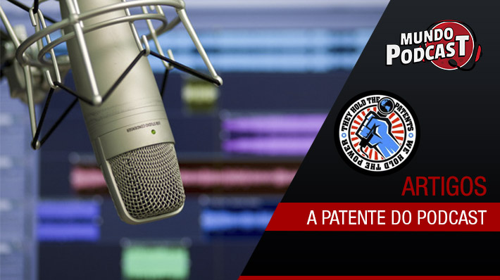 A Disputa pela Patente do Podcasting