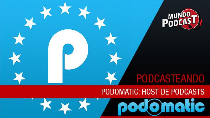 Podomatic: Host de podcasts
