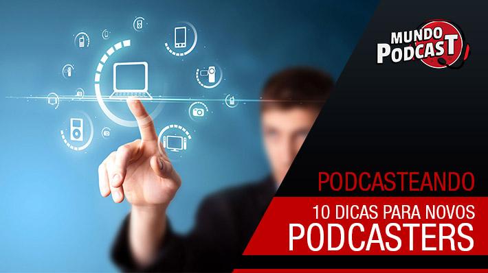 10 Dicas para novos podcasters