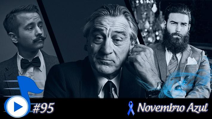 Telhacast #95 – Novembro Azul