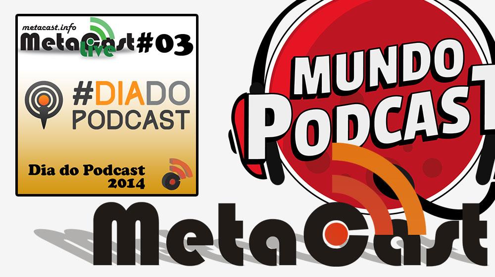 Metacast Live #3 – Dia do Podcast 2014