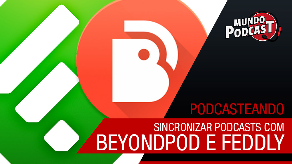 Sincronizar Podcasts no Android e Desktop