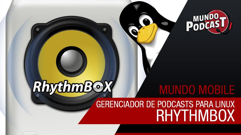 Rhythmbox – Gerenciador de podcasts para linux