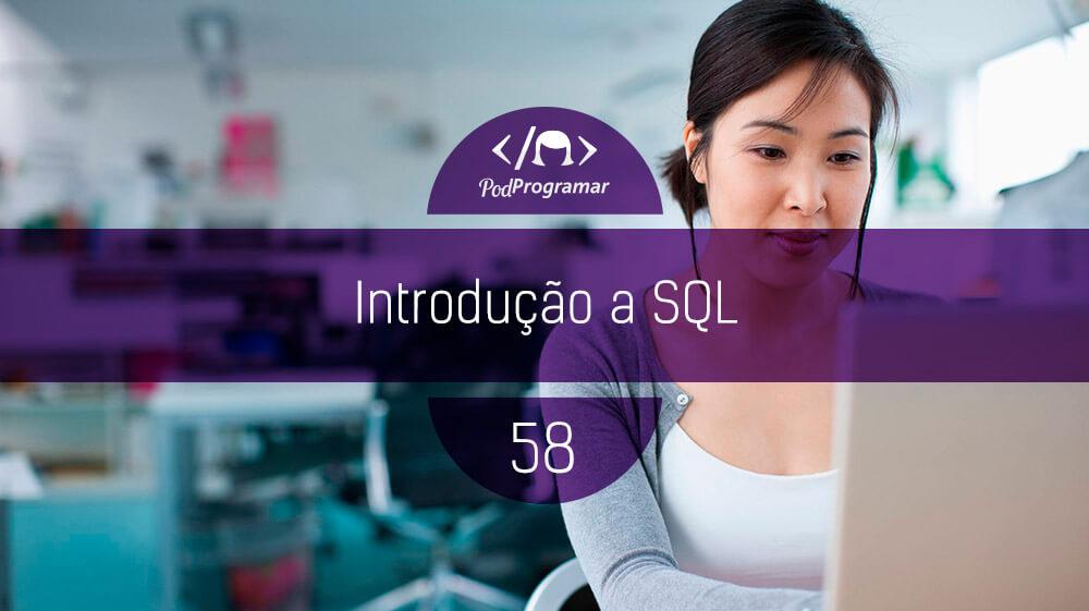 PodProgramar #58 – Introduçío a SQL