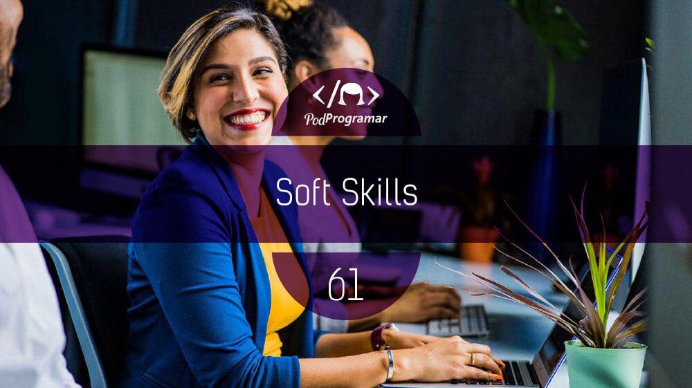 PodProgramar #61 – Soft Skills