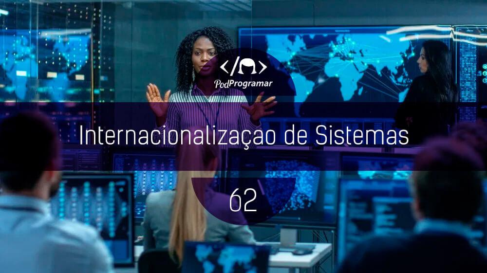 PodProgramar #62 – Internacionalizaçío de Sistemas