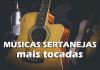 Top 100 músicas sertanejas mais tocadas do momento