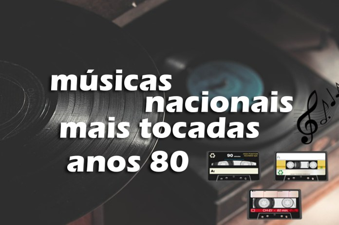 Top 50 músicas nacionais mais tocadas nos anos 80
