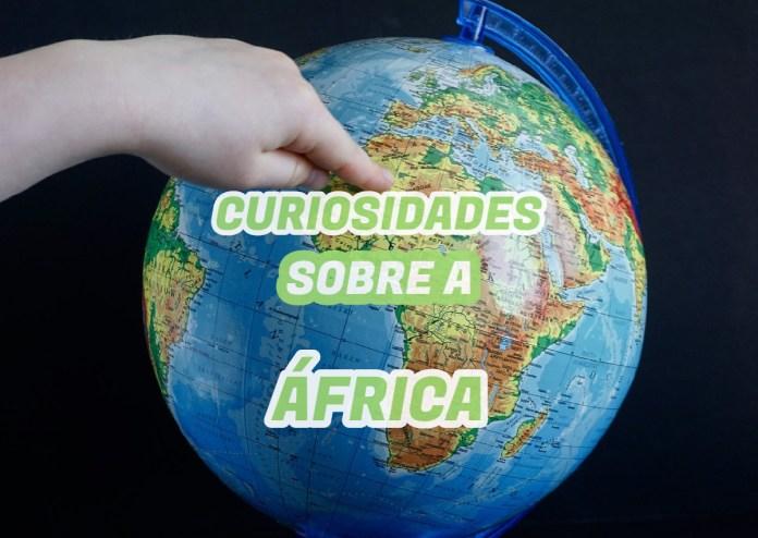 Top 10 curiosidades sobre a África