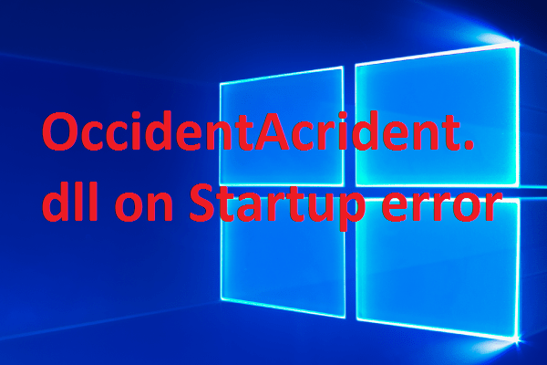 Ошибка запуска OccidentAcrident.dll в Windows 10: вот как это исправить