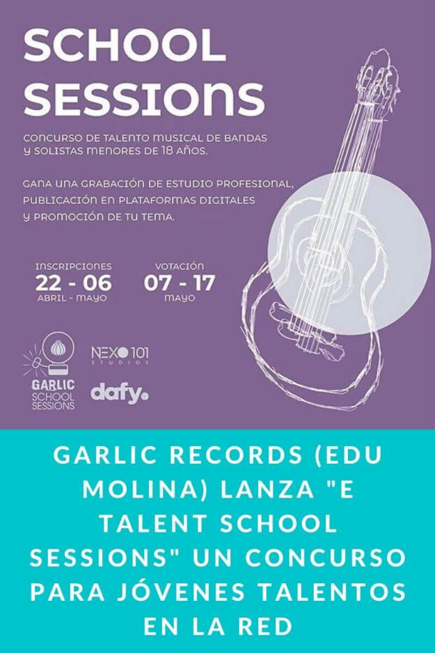 Garlic records (Edu Molina) lanza «e talent school sessions»