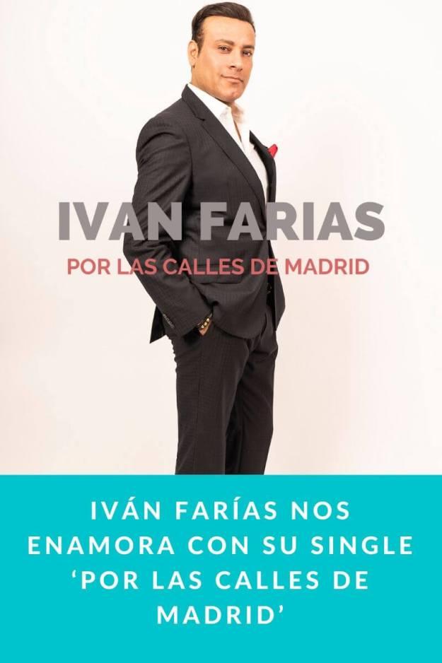 Iván Farías nos enamora con su single 'Por las Calles de Madrid'