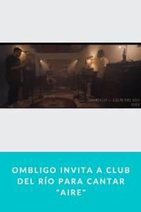 """Ombligo invita a club del río para cantar """"Aire"""""""