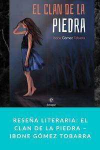 Reseña literaria: El clan de la piedra – Ibone Gómez Tobarra