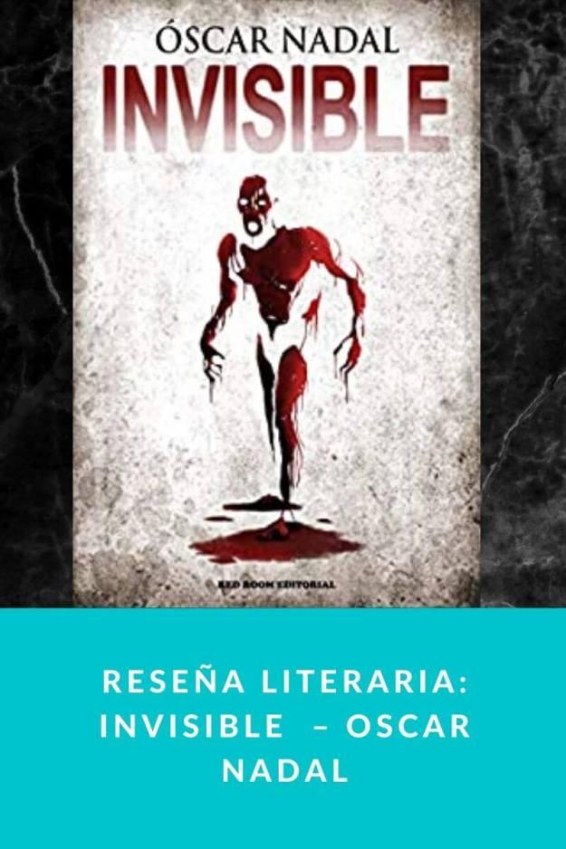 Reseña literaria: Invisible  – Oscar Nadal