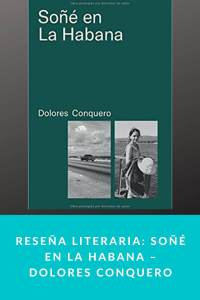 Reseña literaria: Soñé en la Habana – Dolores Conquero