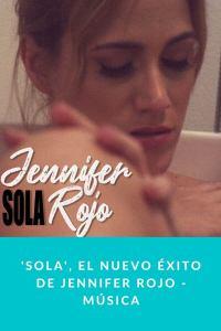 'Sola', el nuevo éxito de Jennifer Rojo - Música
