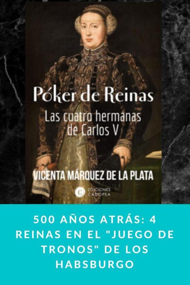 500 años atrás: 4 reinas en el «Juego de tronos» de los Habsburgo