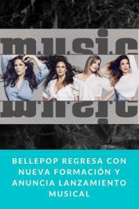 Bellepop regresa con nueva formación y anuncia lanzamiento musical