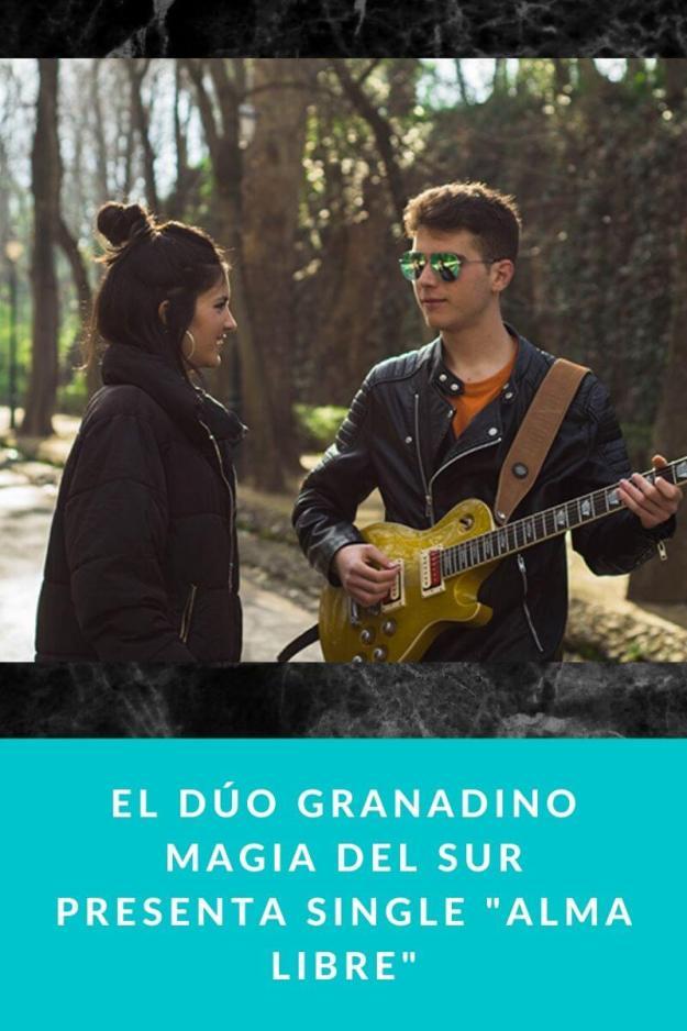 El dúo granadino Magia del Sur presenta single «Alma Libre»