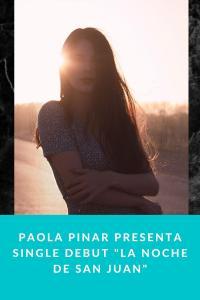 """Paola Pinar presenta single debut """"La Noche de San Juan"""""""