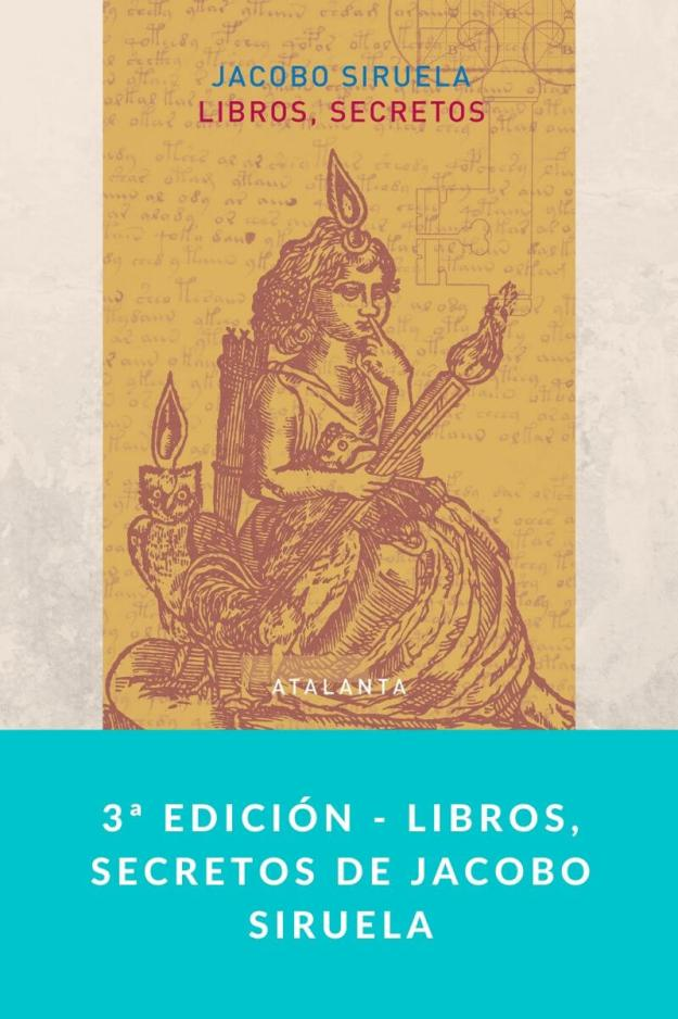 3ª edición – Libros, secretos de Jacobo Siruela
