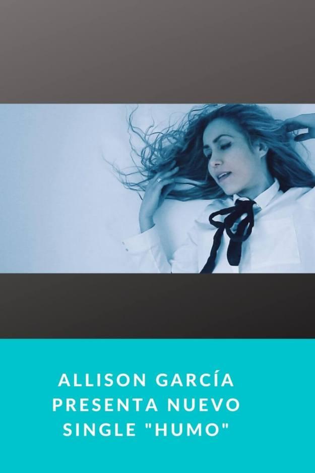 Allison García presenta nuevo Single «Humo»