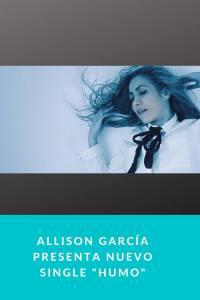 """Allison García presenta nuevo Single """"Humo"""""""