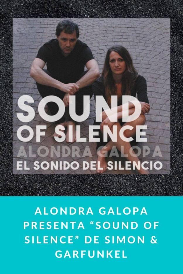 """Alondra Galopa presenta """"Sound of Silence"""" de Simon & Garfunkel"""