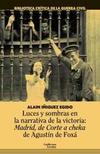 Luces y sombras en la narrativa de la victoria: Madrid, de Corte a chekade Agustín de Foxá