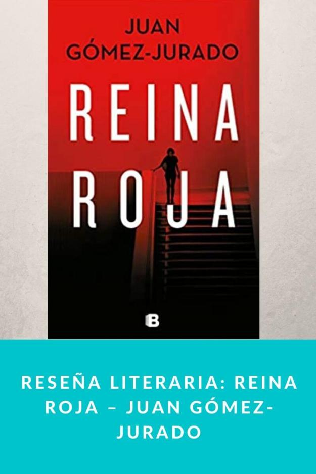 Reseña literaria: Reina roja – Juan Gómez-Jurado