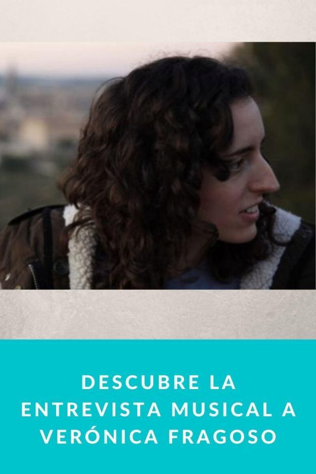 Descubre la entrevista musical a Verónica Fragoso